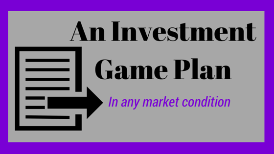 An Investment Game Plan For Any Market Condition